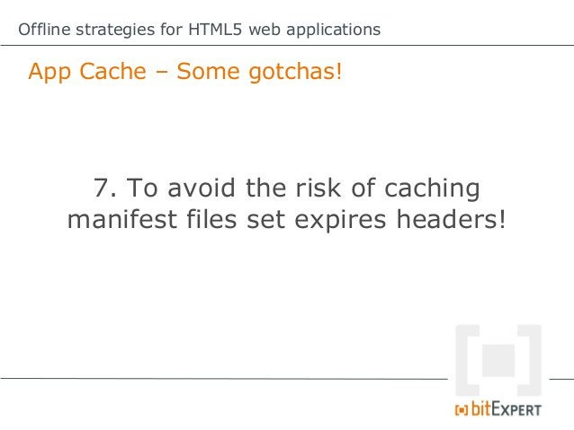 Offline strategies for HTML5 web applications Web Storage        Very convenient form of offline        storage: simple ke...