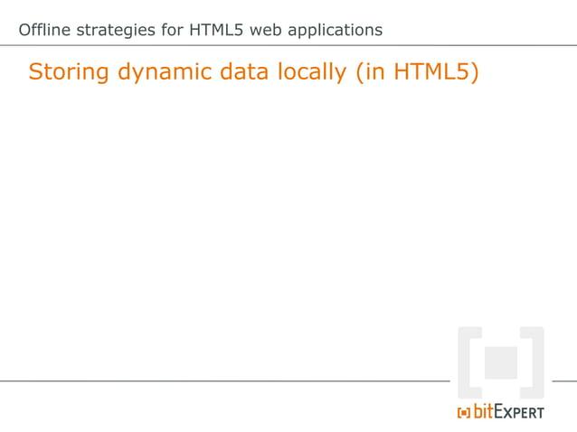 Offline strategies for HTML5 web applications Web Storage: Read items functionread(){ try{     varlastIdx...