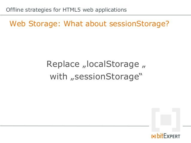 Offline strategies for HTML5 web applications Web SQL Database: Callback methods varonError=function(tx,ex){     aler...
