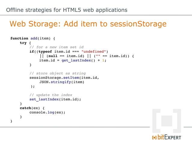 Offline strategies for HTML5 web applications Web SQL Database: Setup Database //initalizethedatabaseconnection vardb...
