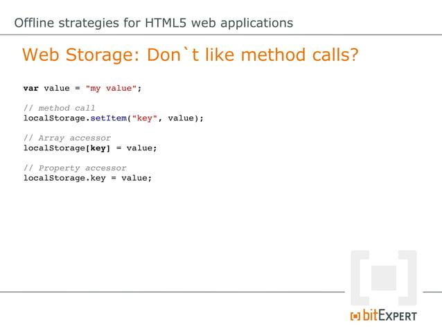 Offline strategies for HTML5 web applications Web SQL Database: Add item functionadd(item){     db.transaction(function(...