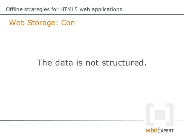 Offline strategies for HTML5 web applications Web SQL Database: Read items functionread(){     db.transaction(function(...
