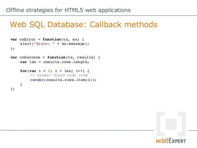 Offline strategies for HTML5 web applications IndexedDB     A nice compromise between Web  Storage and Web SQL Database gi...