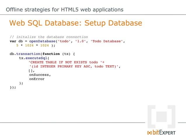 Offline strategies for HTML5 web applications Web SQL Database vs. IndexedDB Category      Web SQL                        ...