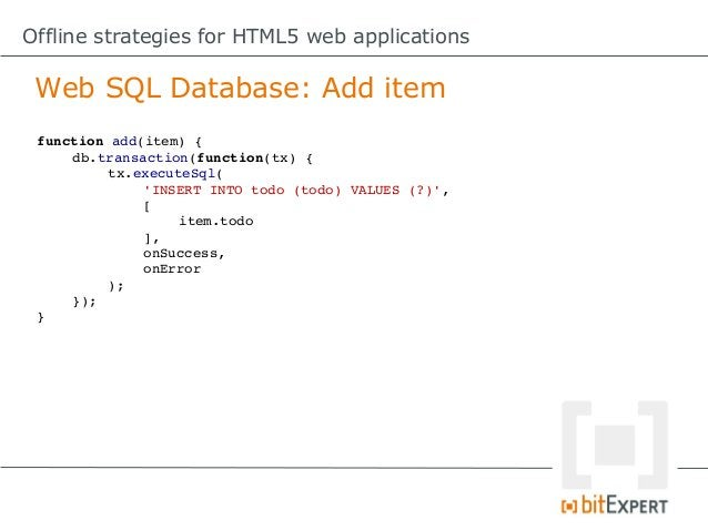 Offline strategies for HTML5 web applications IndexedDB: Preparation //differentbrowsers,differentnamingconventions v...