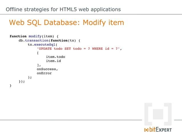 "Offline strategies for HTML5 web applications IndexedDB: Create object store vardb=null; varrequest=indexedDB.open(""..."