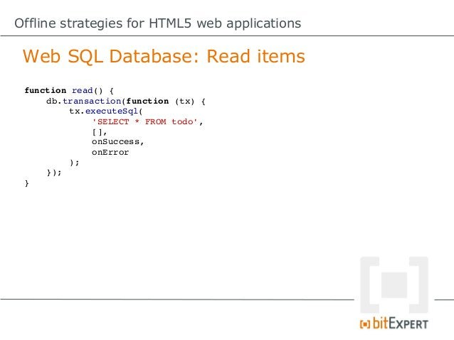 Offline strategies for HTML5 web applications IndexedDB: Modify item functionmodify(item){     try{          vartrans...