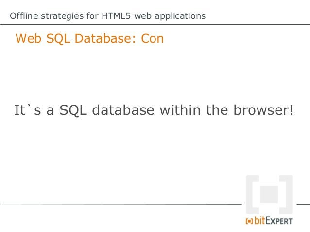 Offline strategies for HTML5 web applications IndexedDB: Read items functionread(){     try{          vartrans=db.t...