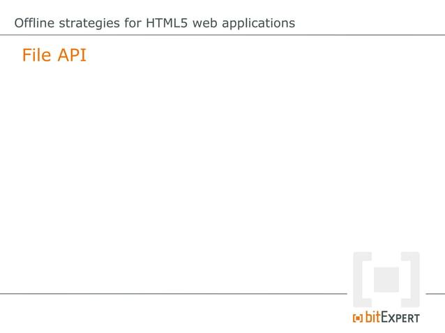 "Offline strategies for HTML5 web applications Am I online? document.body.addEventListener(""online"",function(){ //bro..."