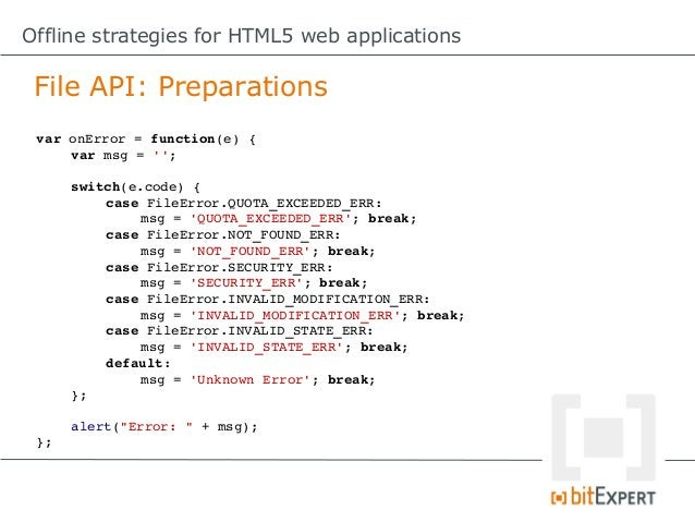Offline strategies for HTML5 web applications Browser support?              App Cache Web Storage WebSQL IndexedDB File AP...