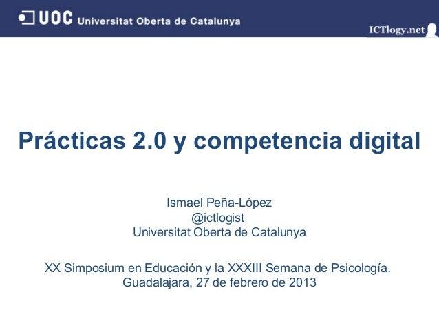 Prácticas 2.0 y competencia digital                      Ismael Peña-López                           @ictlogist           ...
