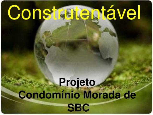 Construtentável       Projeto Condomínio Morada de        SBC