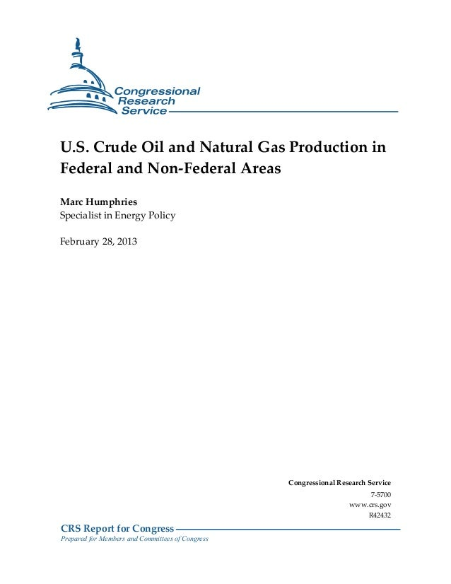 U.S. Crude Oil and Natural Gas Production inFederal and Non-Federal AreasMarc HumphriesSpecialist in Energy PolicyFebruary...