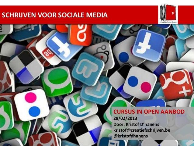SCHRIJVEN VOOR SOCIALE MEDIA                               CURSUS IN OPEN AANBOD                               28/02/2013 ...