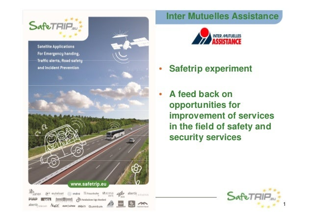 Inter Mutuelles Assistance • Safetrip experiment • A feed back on opportunities for improvement of servicesimprovement of ...