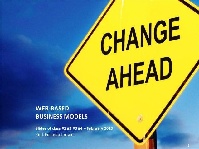 Eduardo Larrain - Linkedin - Website WEB-BASED BUSINESS MODELS Slides of class #1 #2 #3 #4 – February 2013 Prof. Eduardo L...