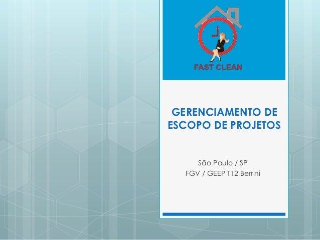 GERENCIAMENTO DEESCOPO DE PROJETOS     São Paulo / SP  FGV / GEEP T12 Berrini