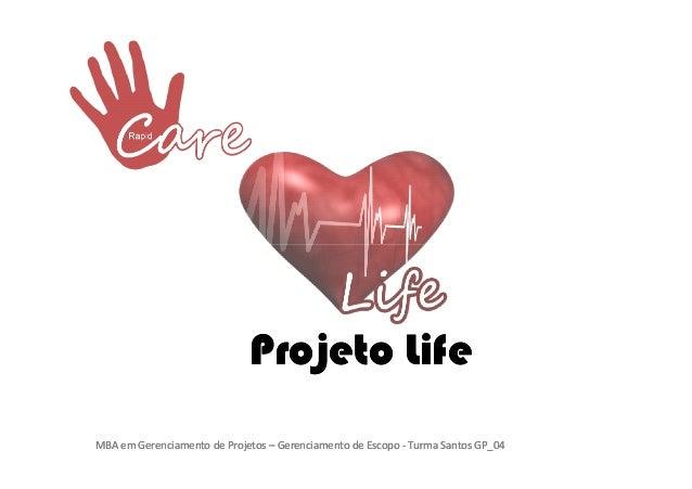 Projeto LifeMBA em Gerenciamento de Projetos – Gerenciamento de Escopo - Turma Santos GP_04
