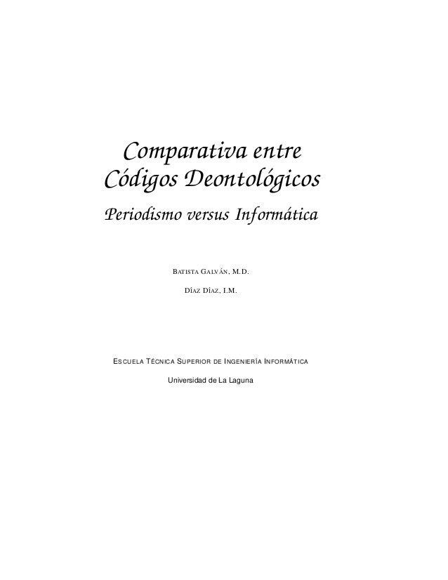 Comparativa entreC´ digos Deontol´ gicos o              oPeriodismo versus Inform´ tica                        a          ...