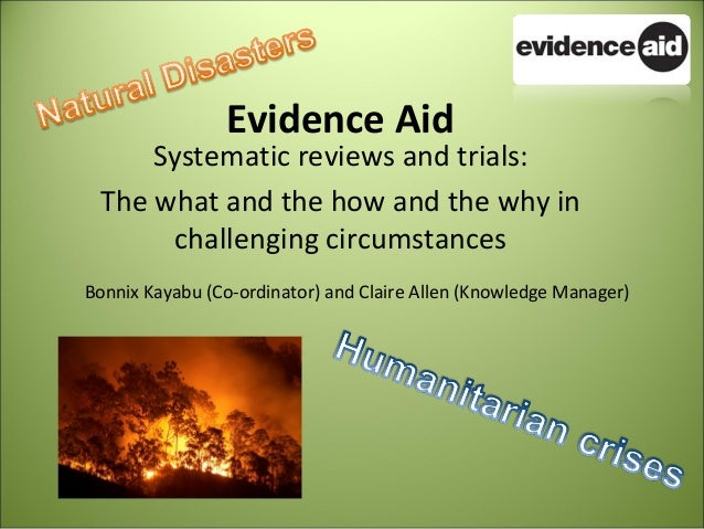 Evidence Aid     Systematic reviews and trials: The what and the how and the why in       challenging circumstancesBonnix ...