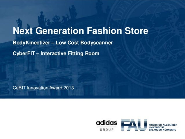 Next Generation Fashion StoreBodyKinectizer – Low Cost BodyscannerCyberFIT – Interactive Fitting RoomCeBIT Innovation Awar...