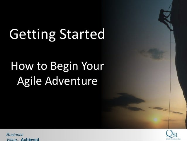 Getting Started  How to Begin Your   Agile AdventureBusiness