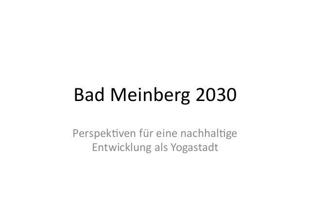 Bad  Meinberg  2030   Perspek3ven  für  eine  nachhal3ge   Entwicklung  als  Yogastadt