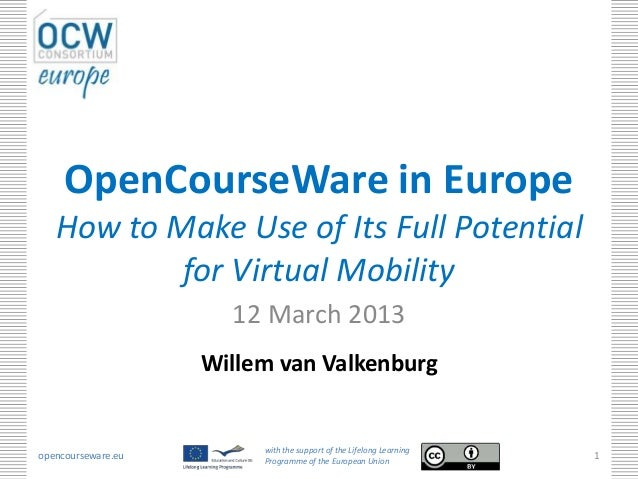 OpenCourseWare in Europe   How to Make Use of Its Full Potential           for Virtual Mobility                      12 Ma...