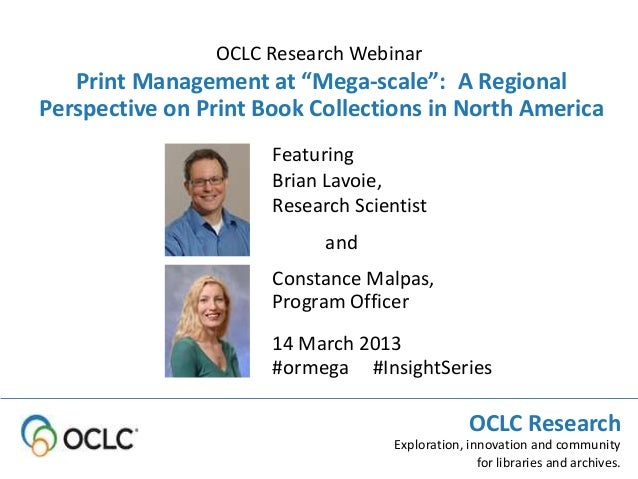 """OCLC Research Webinar   Print Management at """"Mega-scale"""": A RegionalPerspective on Print Book Collections in North America..."""
