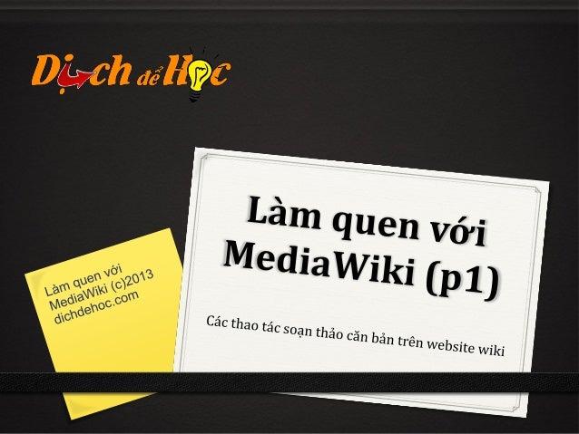 Giới thiệu MediaWikiMediaWiki là bộ máy wiki mã nguồn mở, khởi nguồn đểphát triển và sử dụng trên website Wikipedia, vàWik...