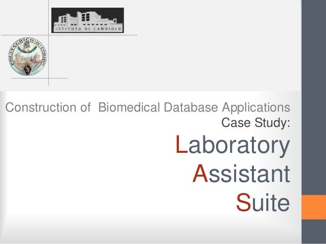 Construction of Biomedical Database Applications                                    Case Study:                           ...