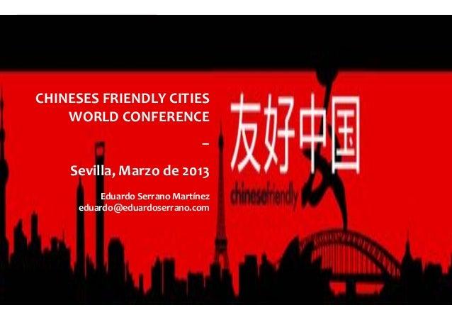 CHINESES(FRIENDLY(CITIES(    WORLD(CONFERENCE((                                –((  BIENVENIDA(Y(    Sevilla,(Marzo(de(201...