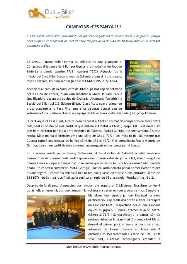 CAMPIONS d'ESPANYA !!!!El Club Billar Sueca s'ha proclamat, per primera vegada en la seva historia, Campió d'Espanyaper Eq...