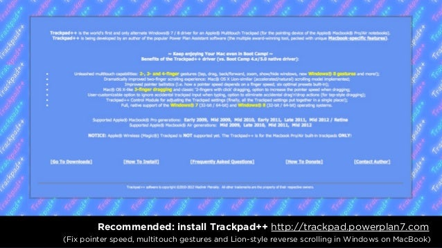 Recommended: install Trackpad++ http://trackpad.powerplan7.com3.18.2013 - WWW.QUBOP.COM speed, multitouch gestures and Lio...