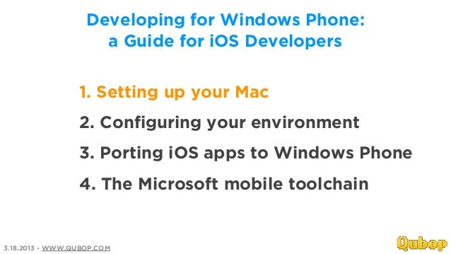 Developing for Windows Phone:                     a Guide for iOS Developers                 1. Setting up your Mac       ...