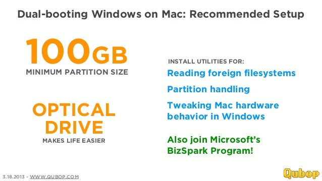 Dual-booting Windows on Mac: Recommended Setup       100GB       MINIMUM PARTITION SIZE                                 IN...