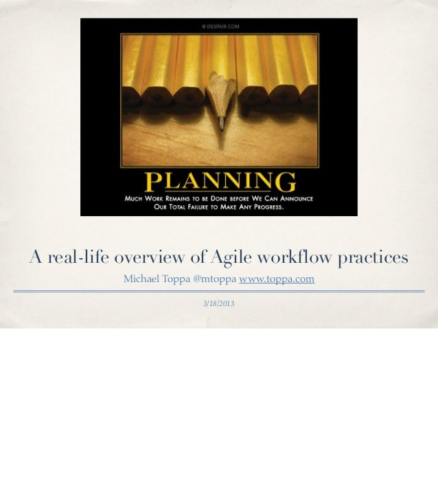 A real-life overview of Agile workflow practices           Michael Toppa @mtoppa www.toppa.com                         3/1...