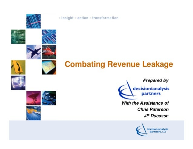 Combating Revenue Leakage                       Prepared by             With the Assistance of                    Chris Pa...