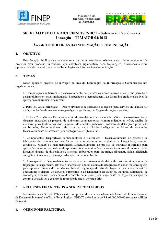 SELEÇÃO PÚBLICA MCTI/FINEP/FNDCT - Subvenção Econômica à                   Inovação – TI MAIOR 04/2013              Área d...
