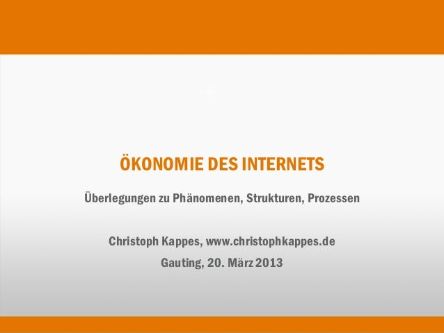 ÖKONOMIE DES INTERNETSÜberlegungen zu Phänomenen, Strukturen, Prozessen    Christoph Kappes, www.christophkappes.de       ...