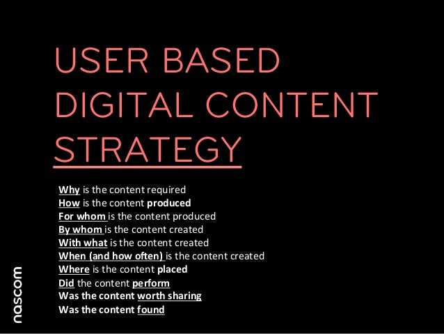 USER BASEDDIGITAL CONTENTSTRATEGYWhy is the content required How is the content produced For whom ...