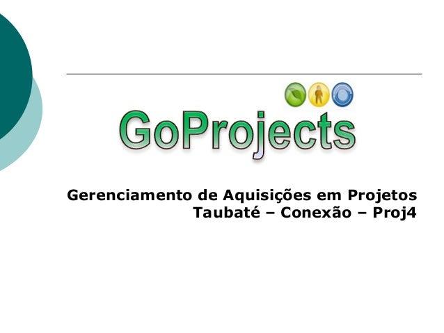 Gerenciamento de Aquisições em Projetos             Taubaté – Conexão – Proj4