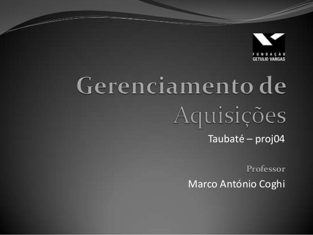 Taubaté – proj04           ProfessorMarco António Coghi