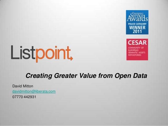 Creating Greater Value from Open DataDavid Mittondavidmitton@liberata.com07770 442931