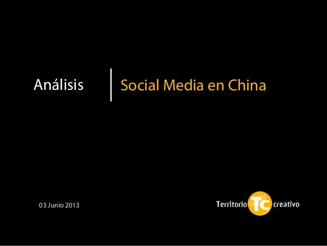 Social Media en ChinaAnálisis03 Junio 2013