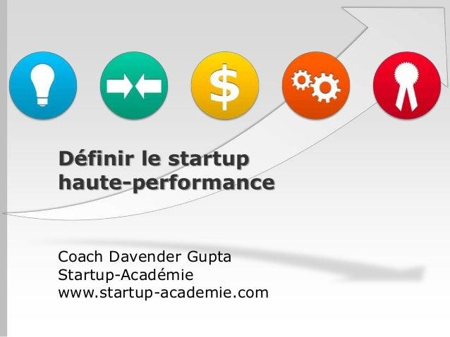 Définir le startuphaute-performanceCoach Davender GuptaStartup-Académiewww.startup-academie.com