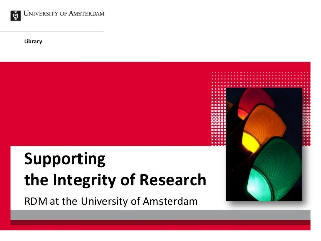 LibrarySupportingthe Integrity of ResearchRDM at the University of Amsterdam
