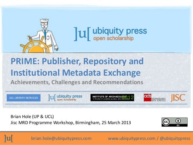 PRIME: Publisher, Repository and Institutional Metadata Exchange Achievements, Challenges and RecommendationsUCL LIBRARY S...