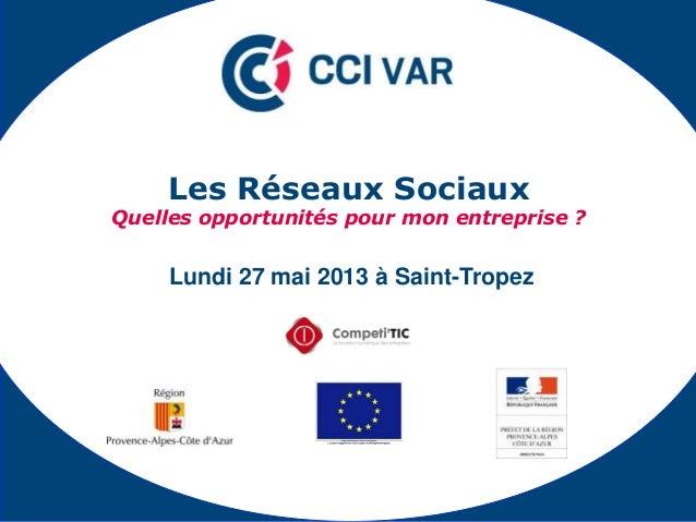 Lundi 27 mai 2013 à Saint-TropezLes Réseaux SociauxQuelles opportunités pour mon entreprise ?