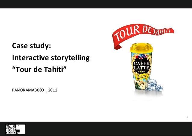 "Case study:Interactive storytelling""Tour de Tahiti""PANORAMA3000 | 2012                           1"